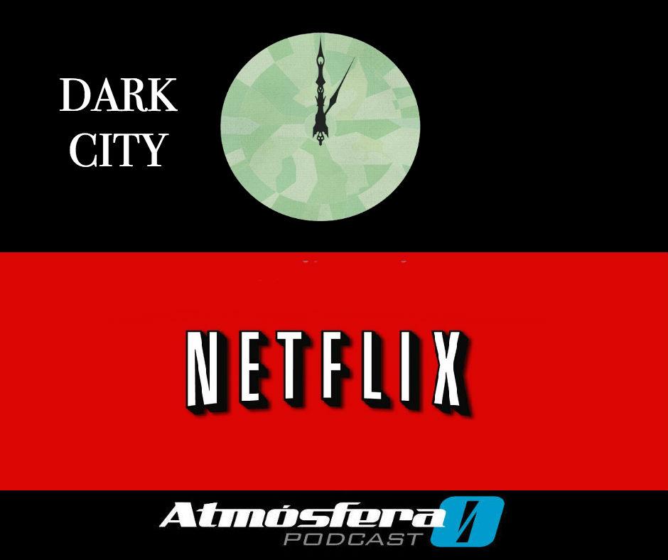 netflix y Dark City