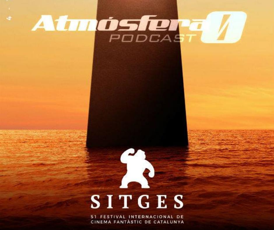 Especial Festival de Sitges del podcast Atmósfer Cero.